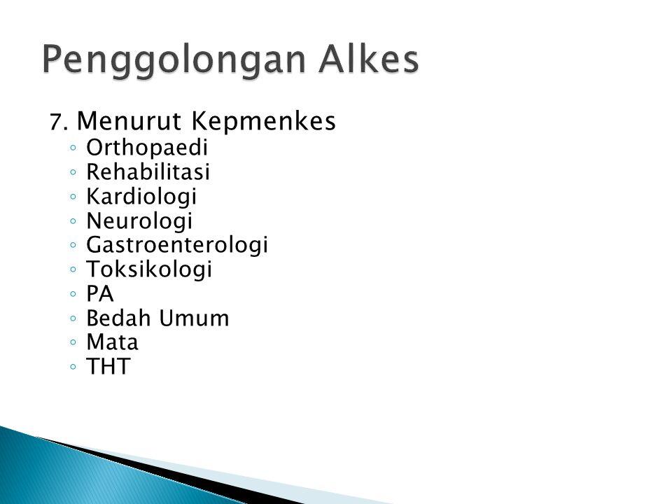 Penggolongan Alkes 7. Menurut Kepmenkes Orthopaedi Rehabilitasi