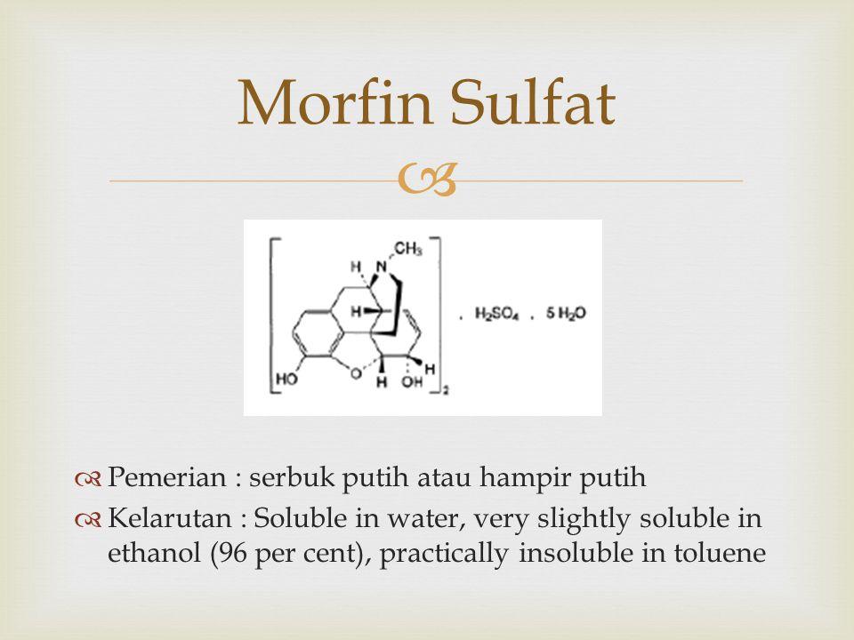 Morfin Sulfat Pemerian : serbuk putih atau hampir putih
