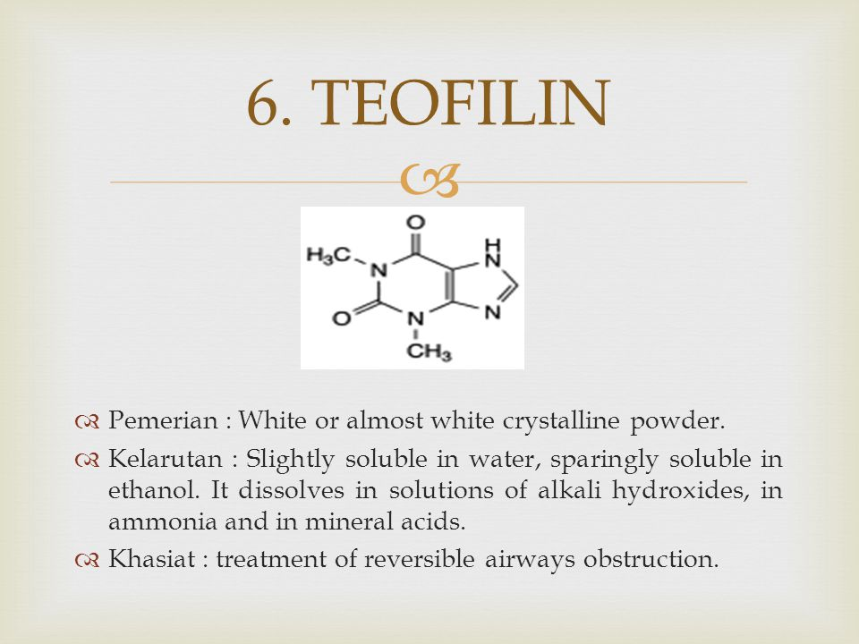 6. TEOFILIN Pemerian : White or almost white crystalline powder.