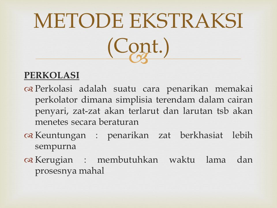 METODE EKSTRAKSI (Cont.)