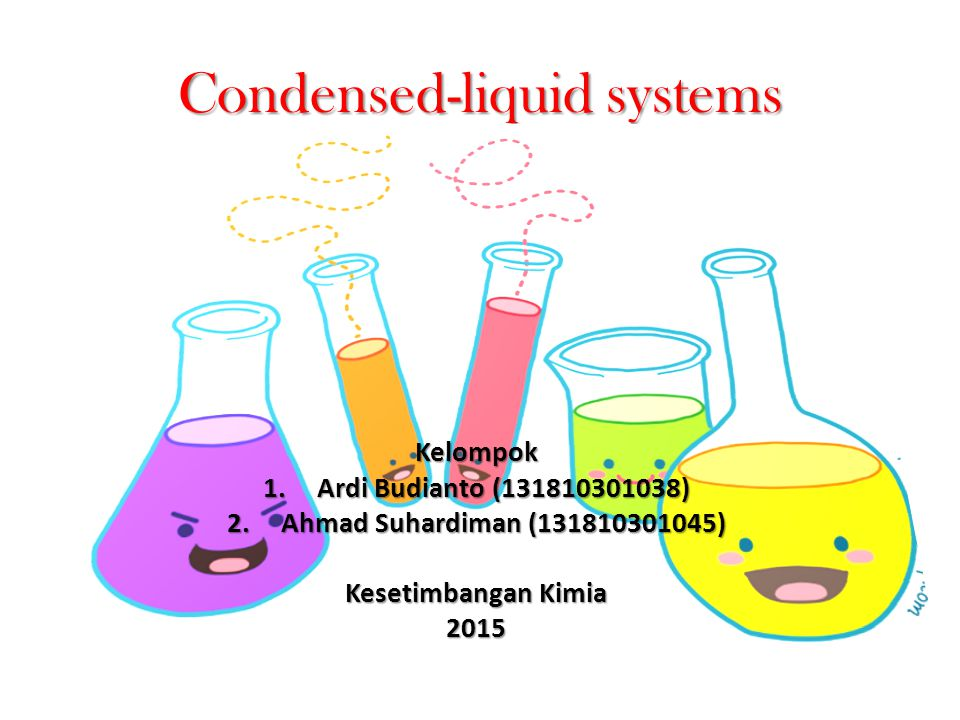Condensed-liquid systems