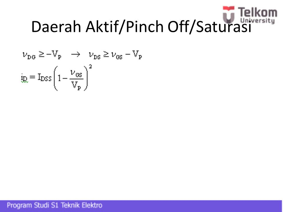 Daerah Aktif/Pinch Off/Saturasi