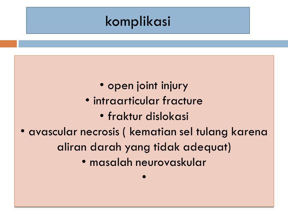 komplikasi open joint injury intraarticular fracture fraktur dislokasi