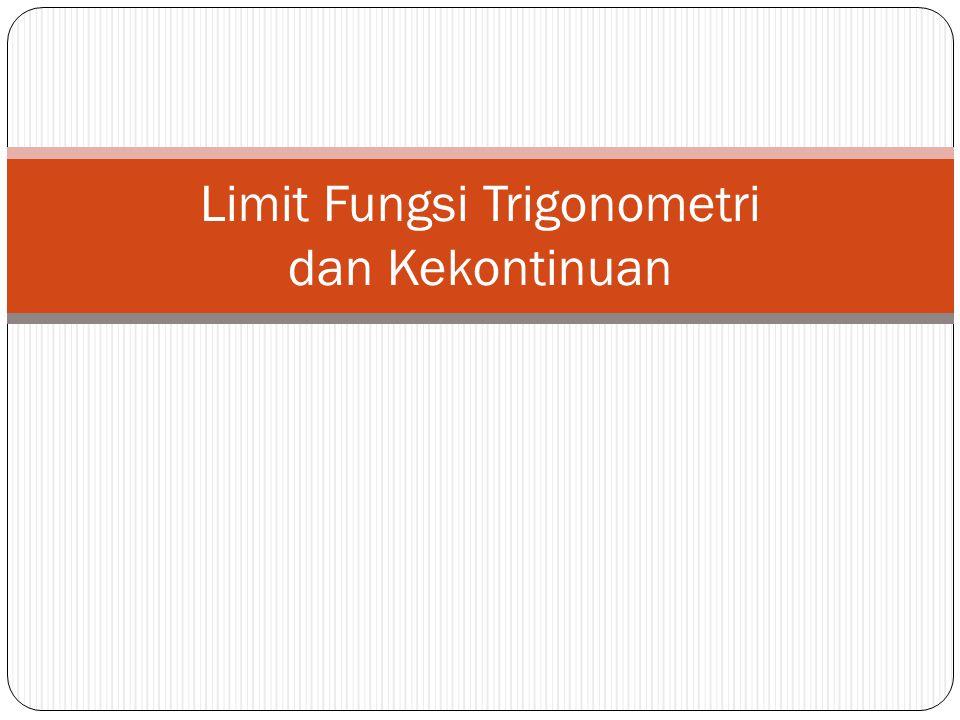 Limit Fungsi Trigonometri dan Kekontinuan