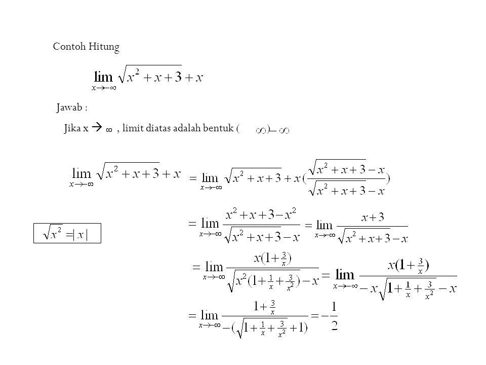 Contoh Hitung Jawab : Jika x  , limit diatas adalah bentuk ( )