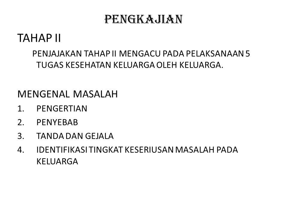 PENGKAJIAN TAHAP II MENGENAL MASALAH