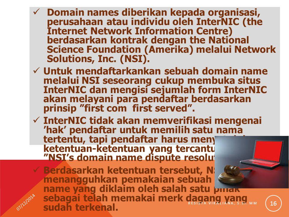 Domain names diberikan kepada organisasi, perusahaan atau individu oleh InterNIC (the Internet Network Information Centre) berdasarkan kontrak dengan the National Science Foundation (Amerika) melalui Network Solutions, Inc. (NSI).