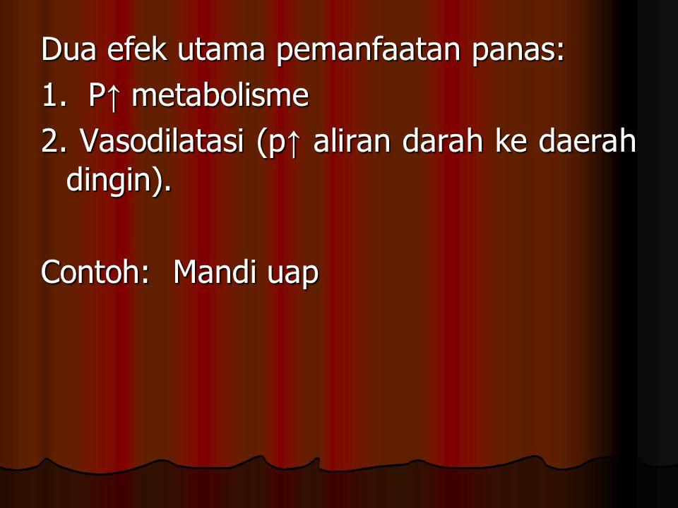 Dua efek utama pemanfaatan panas: