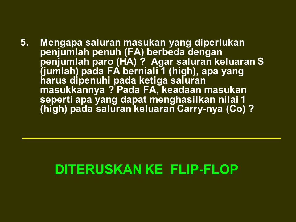 DITERUSKAN KE FLIP-FLOP