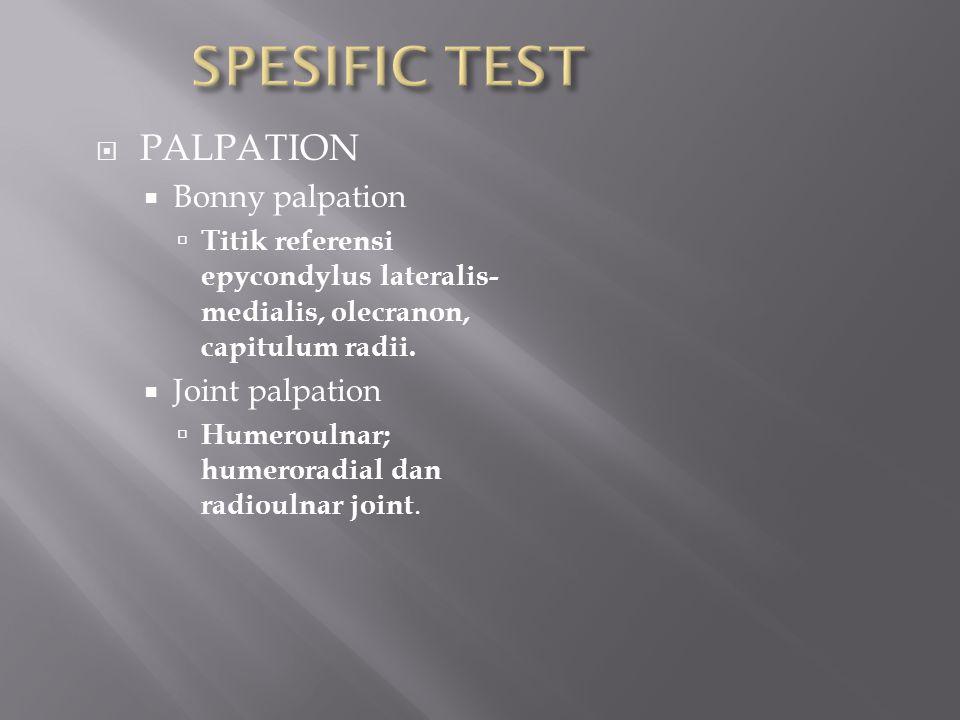 SPESIFIC TEST PALPATION Bonny palpation Joint palpation