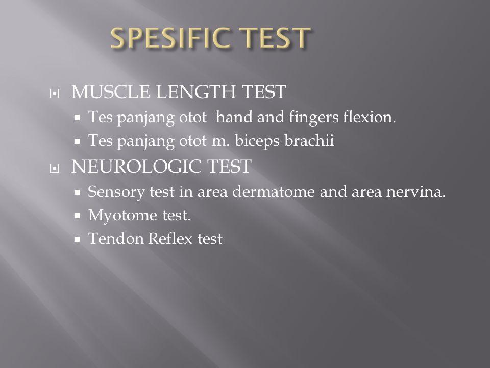 SPESIFIC TEST MUSCLE LENGTH TEST NEUROLOGIC TEST