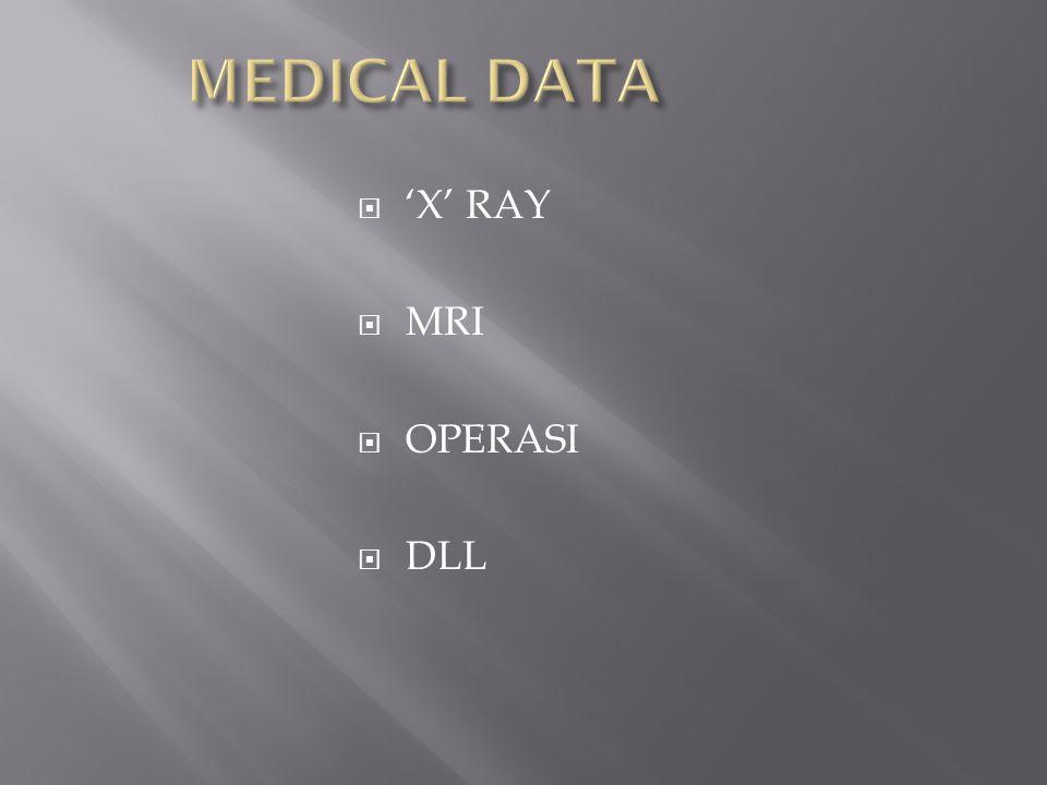 MEDICAL DATA 'X' RAY MRI OPERASI DLL