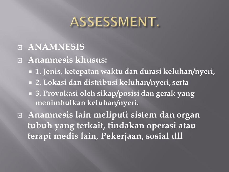 ASSESSMENT. ANAMNESIS Anamnesis khusus: