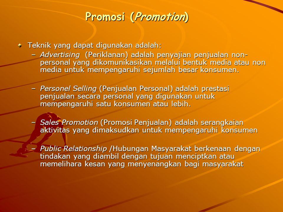 Promosi (Promotion) Teknik yang dapat digunakan adalah: