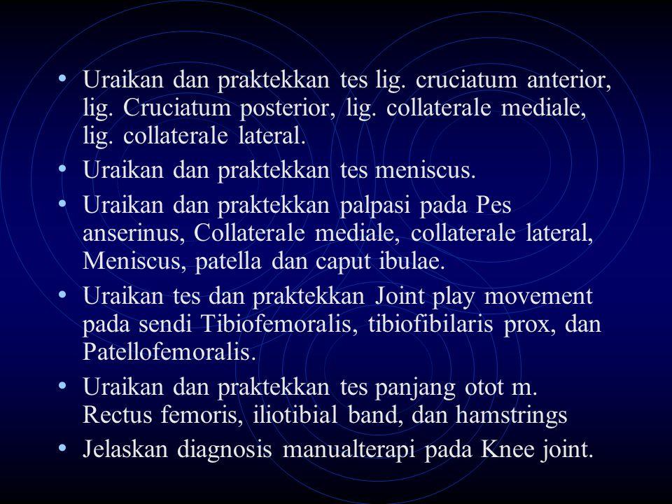 Uraikan dan praktekkan tes lig. cruciatum anterior, lig