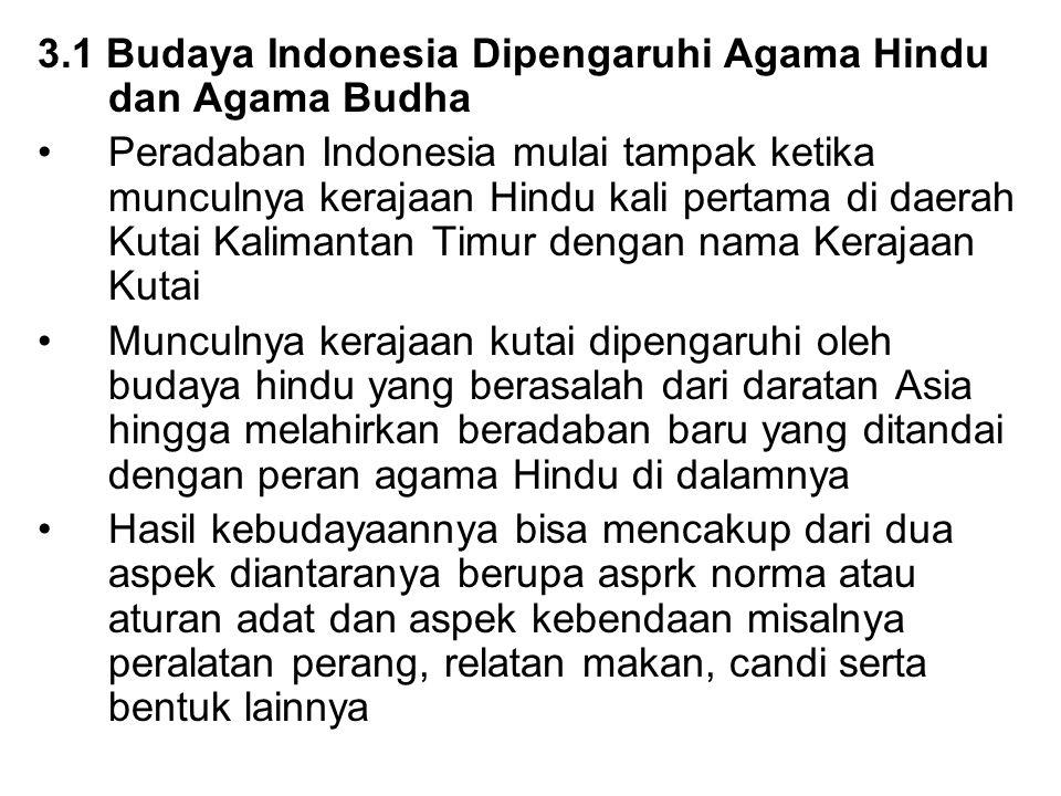 3.1 Budaya Indonesia Dipengaruhi Agama Hindu dan Agama Budha