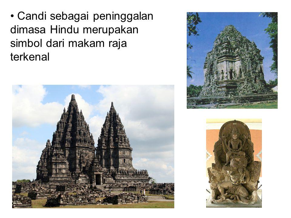 Candi sebagai peninggalan dimasa Hindu merupakan simbol dari makam raja terkenal