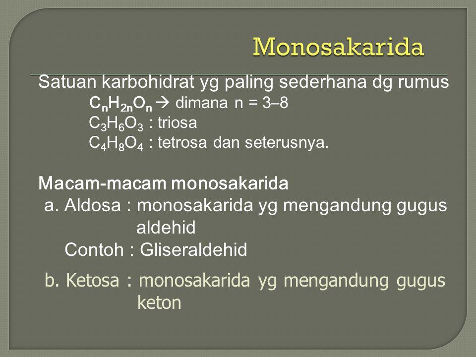 Monosakarida aldehid Contoh : Gliseraldehid