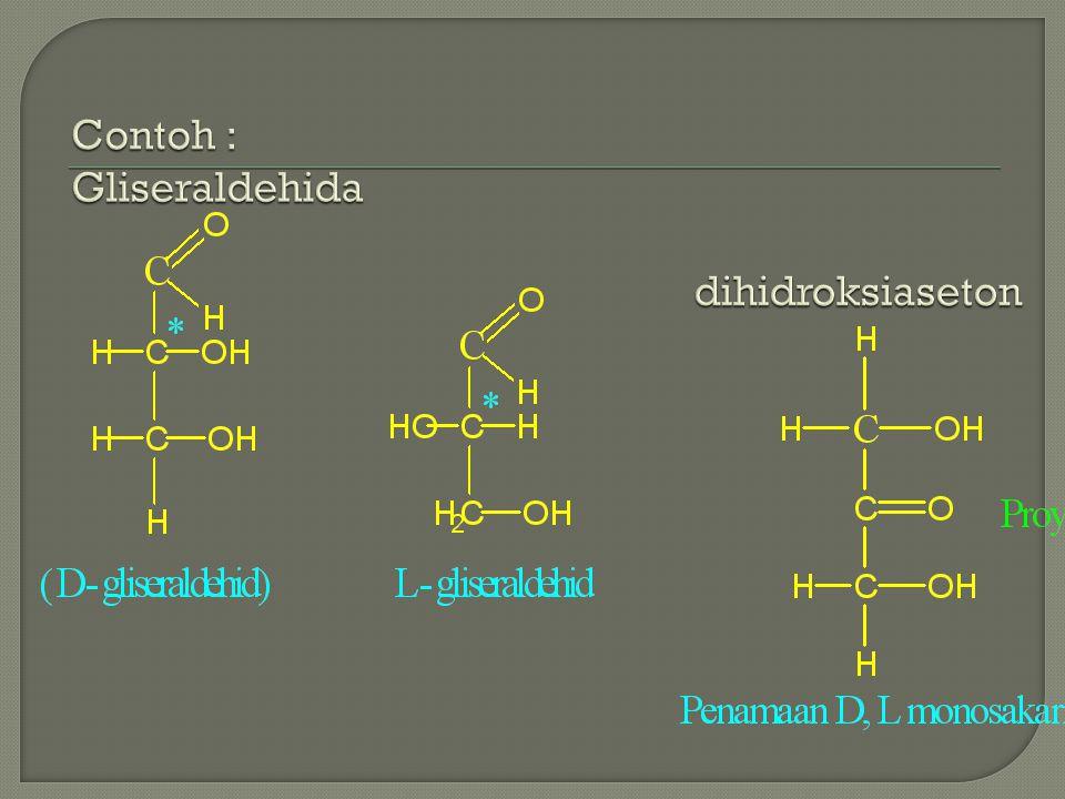 Contoh : Gliseraldehida dihidroksiaseton