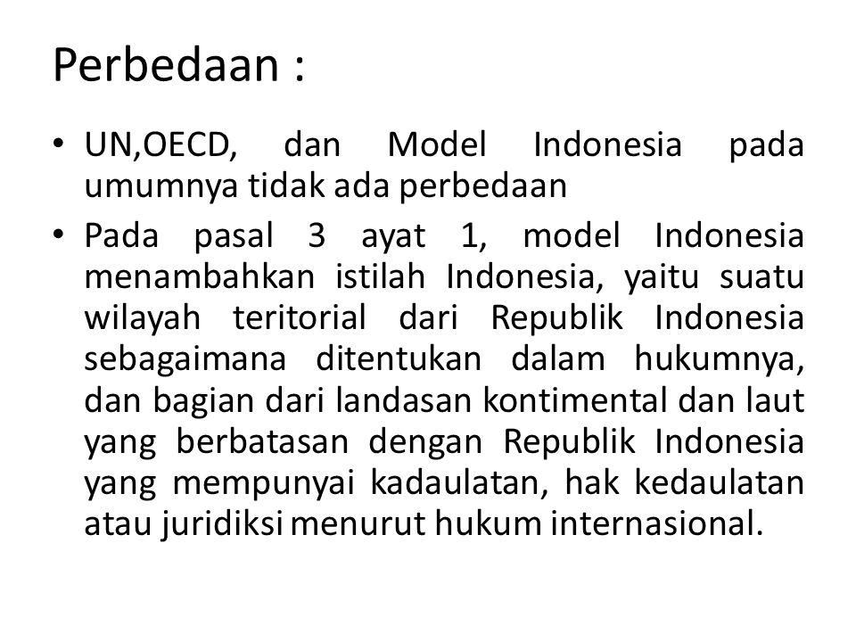 Perbedaan : UN,OECD, dan Model Indonesia pada umumnya tidak ada perbedaan.