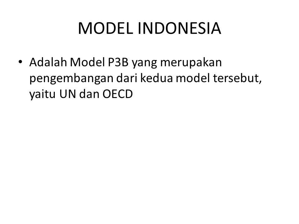 MODEL INDONESIA Adalah Model P3B yang merupakan pengembangan dari kedua model tersebut, yaitu UN dan OECD.
