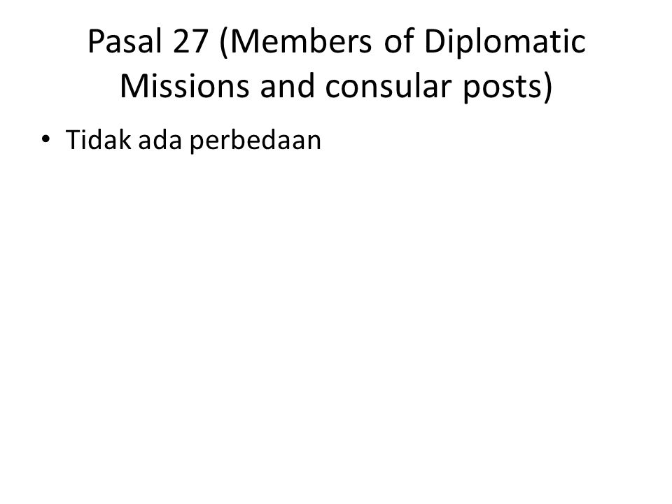 Pasal 27 (Members of Diplomatic Missions and consular posts)