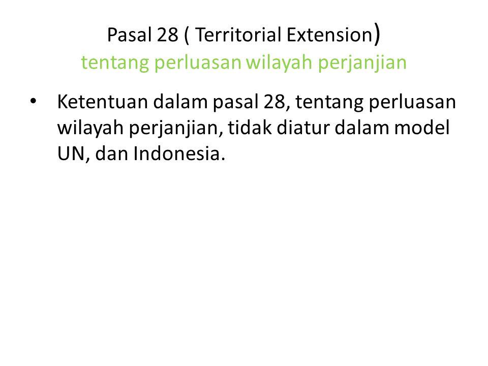 Pasal 28 ( Territorial Extension) tentang perluasan wilayah perjanjian
