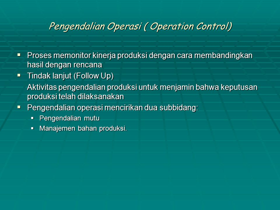 Pengendalian Operasi ( Operation Control)