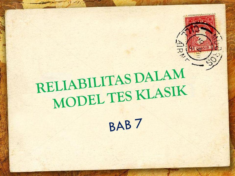 RELIABILITAS DALAM MODEL TES KLASIK
