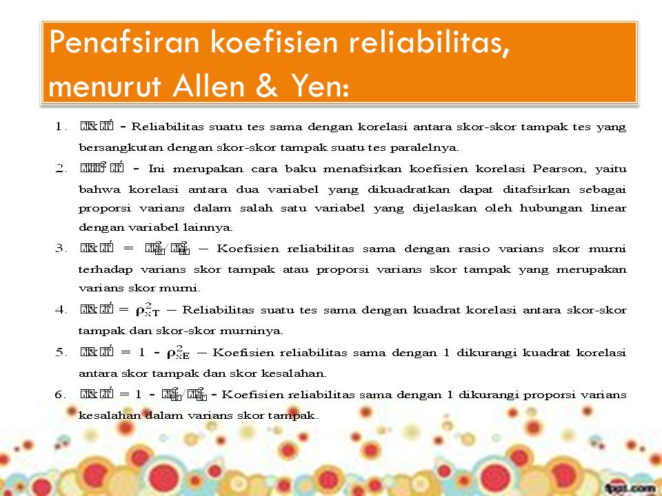 Penafsiran koefisien reliabilitas, menurut Allen & Yen: