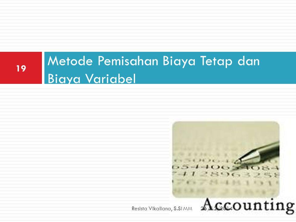 Metode Pemisahan Biaya Tetap dan Biaya Variabel