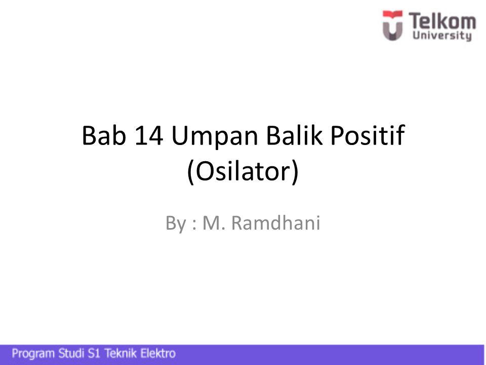 Bab 14 Umpan Balik Positif (Osilator)