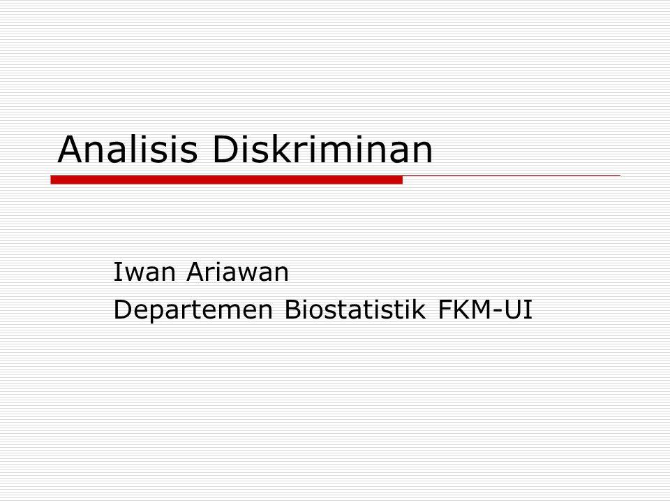 Iwan Ariawan Departemen Biostatistik FKM-UI