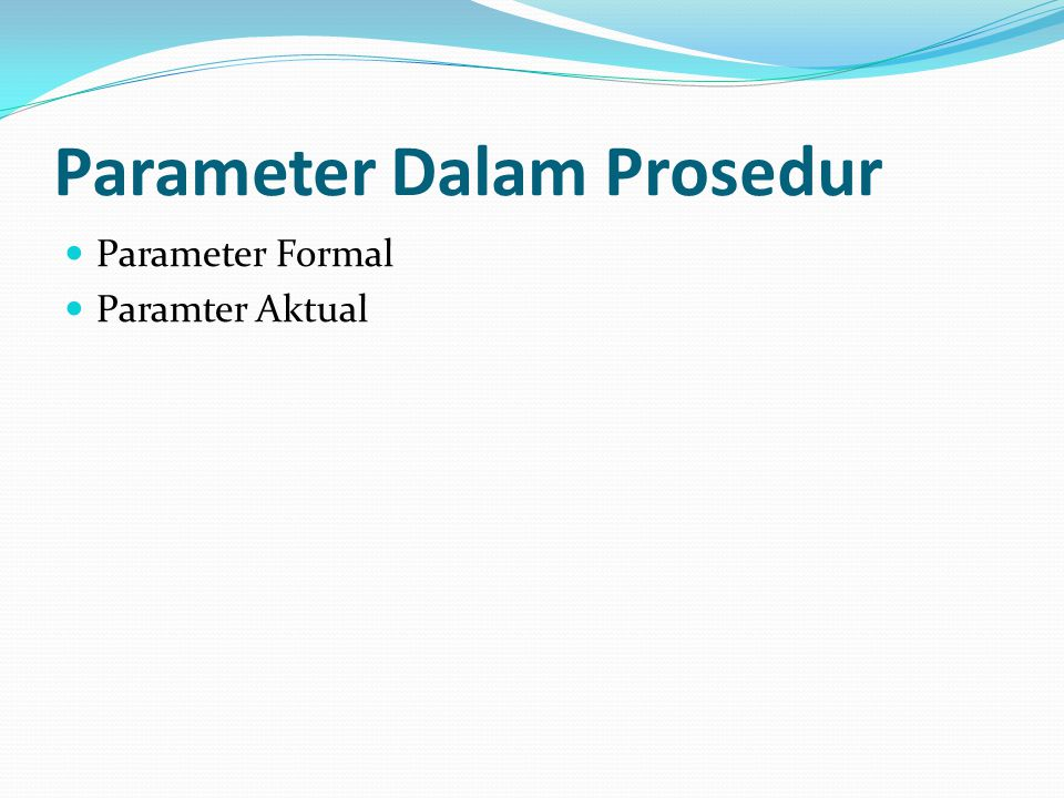 Parameter Dalam Prosedur