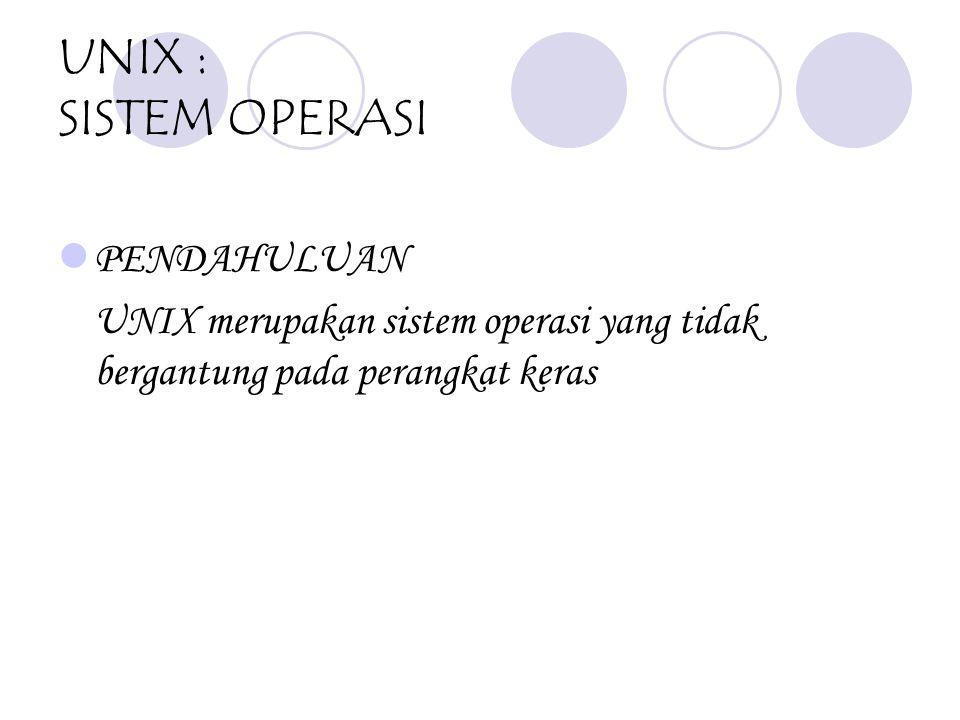 UNIX : SISTEM OPERASI PENDAHULUAN