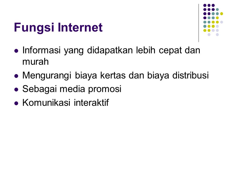 Fungsi Internet Informasi yang didapatkan lebih cepat dan murah