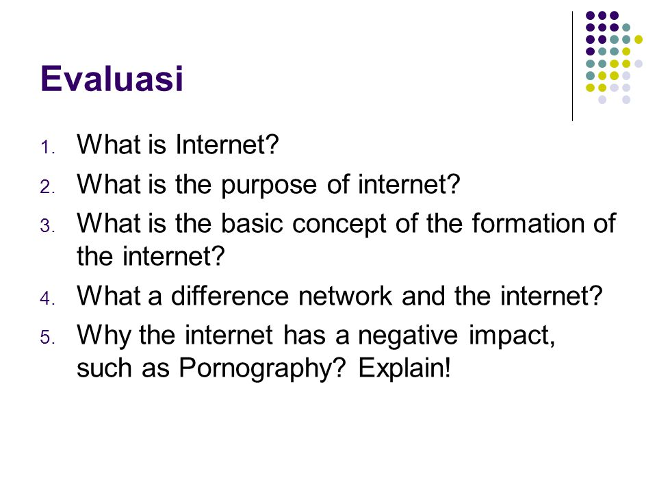 Evaluasi What is Internet What is the purpose of internet