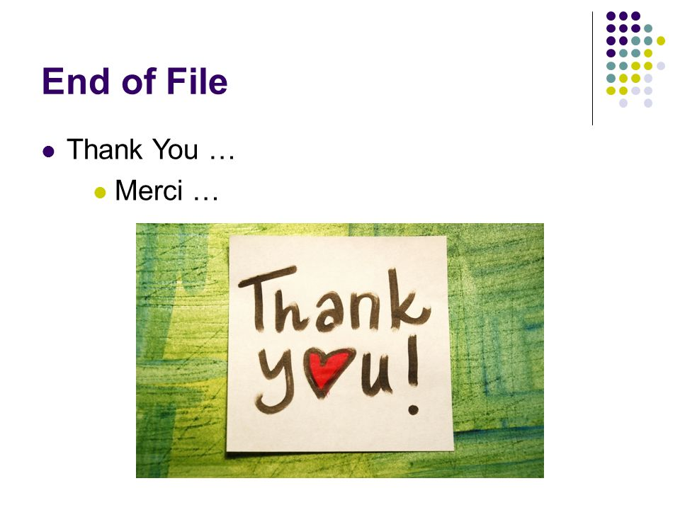 End of File Thank You … Merci …