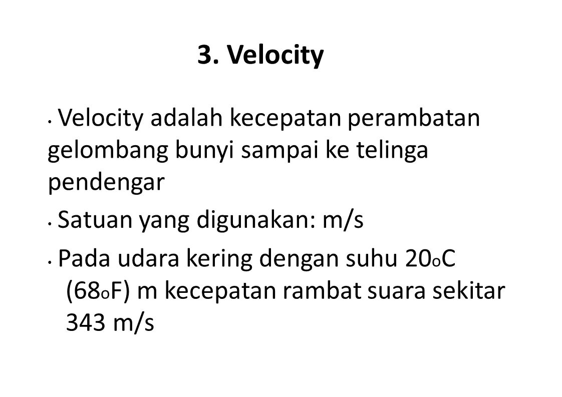 3. Velocity (68oF) m kecepatan rambat suara sekitar 343 m/s