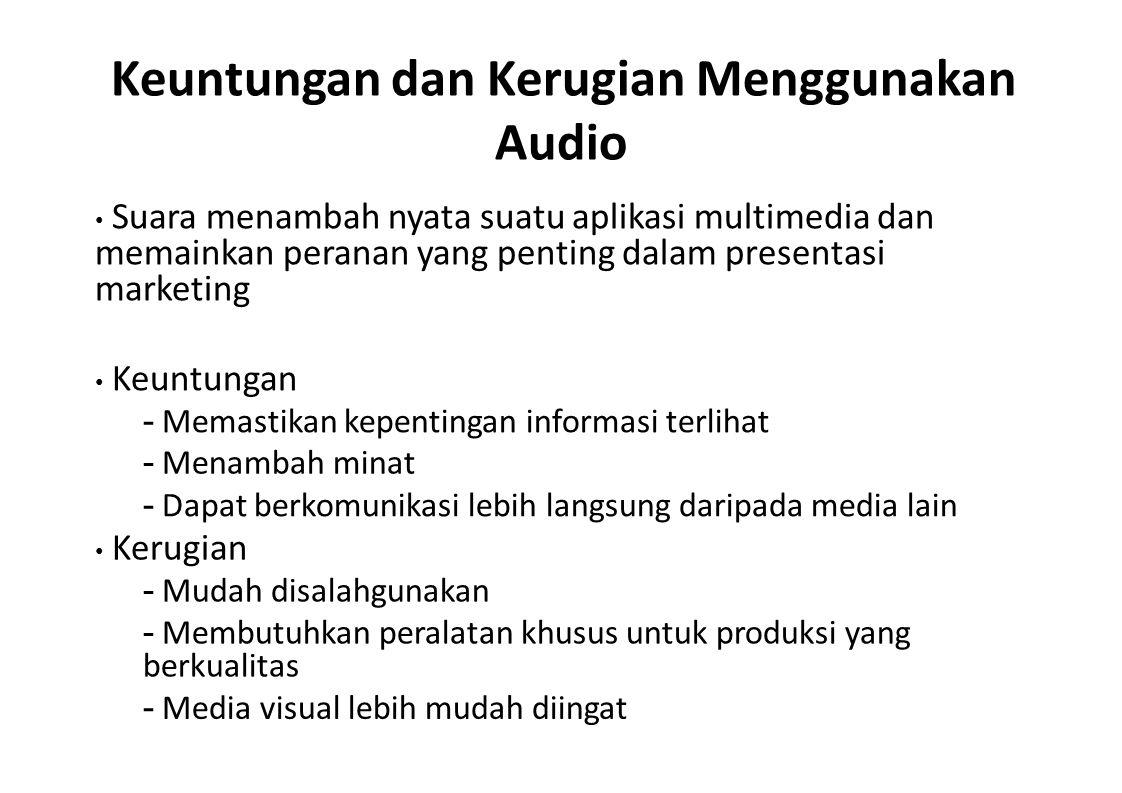 Keuntungan dan Kerugian Menggunakan Audio