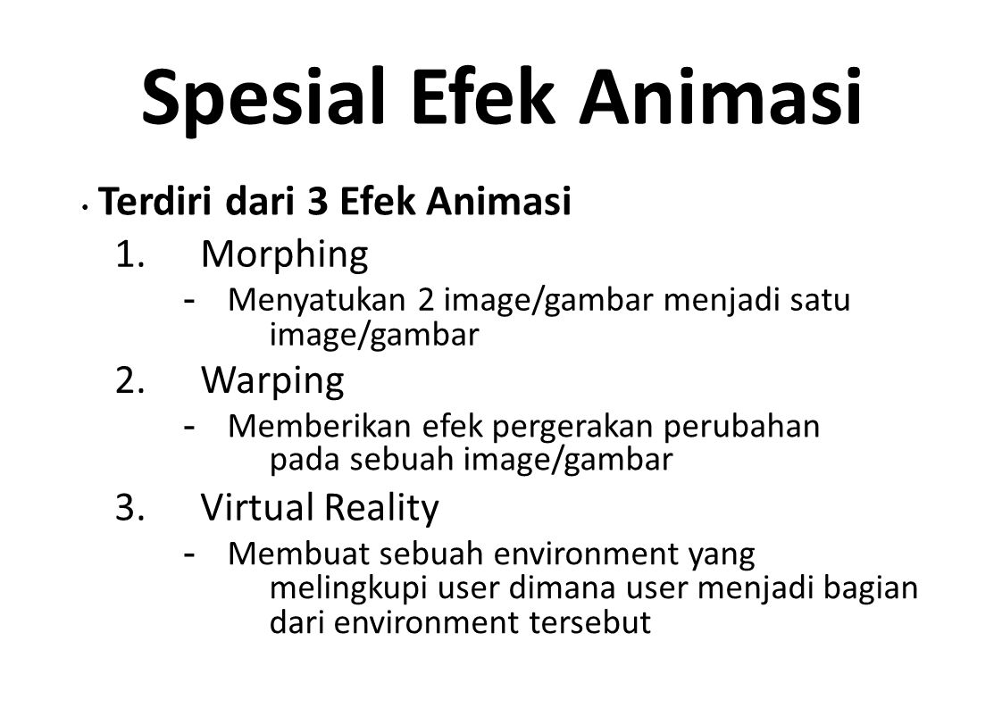 Spesial Efek Animasi 1. Morphing 2. Warping 3. Virtual Reality