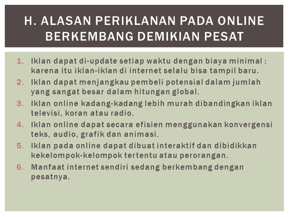 h. Alasan periklanan pada Online berkembang demikian pesat