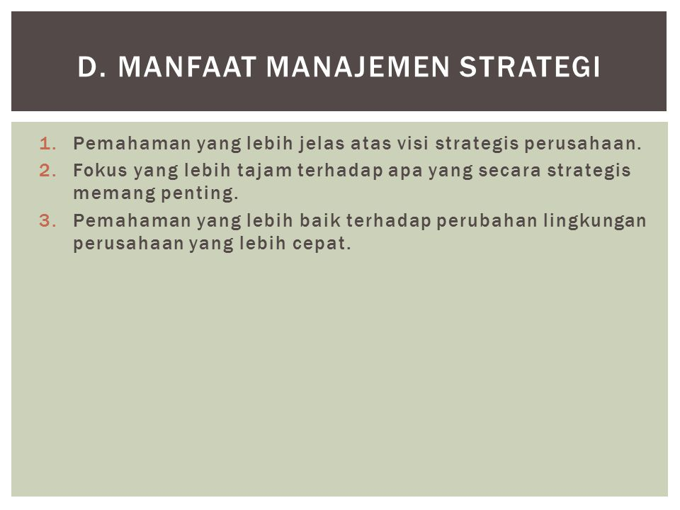 d. Manfaat Manajemen Strategi