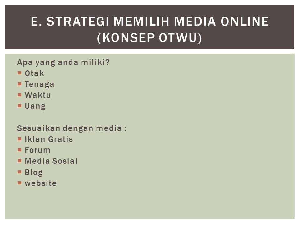 e. Strategi memilih media OnLine (Konsep OTWU)