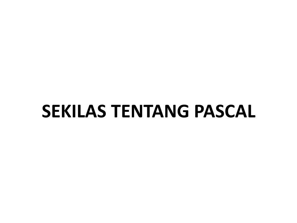 SEKILAS TENTANG PASCAL