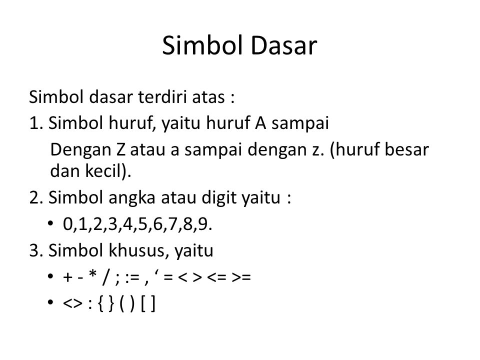 Simbol Dasar Simbol dasar terdiri atas :