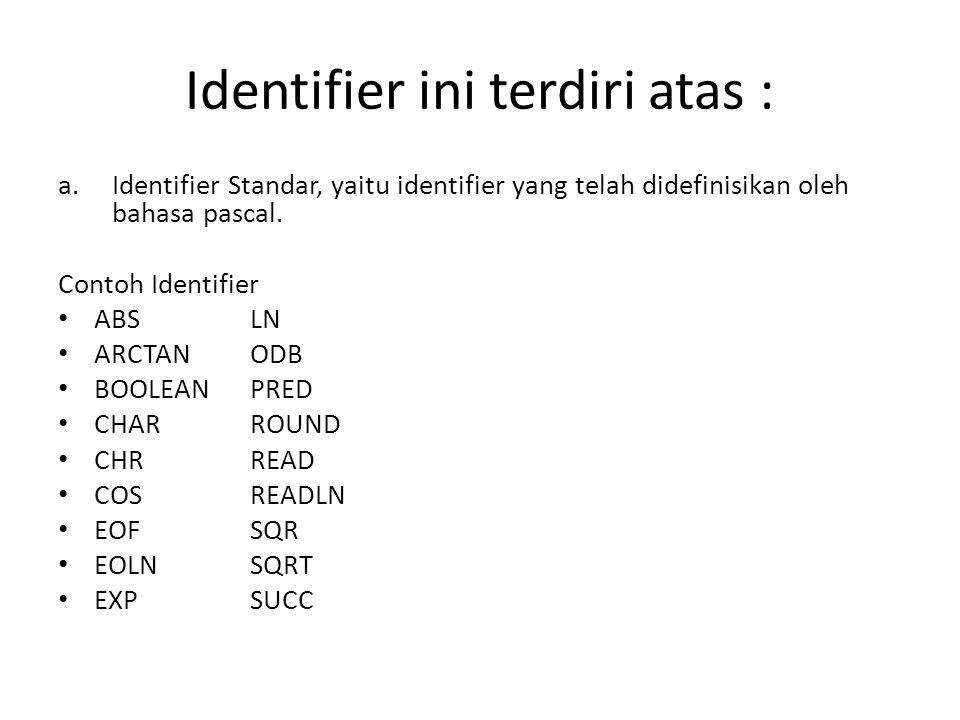 Identifier ini terdiri atas :