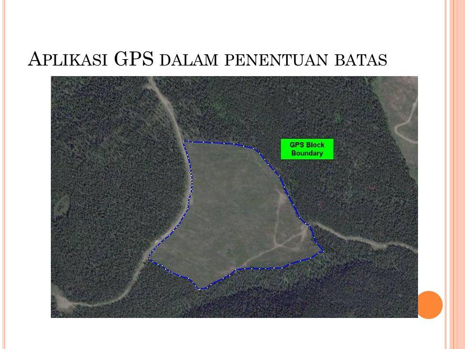 Aplikasi GPS dalam penentuan batas