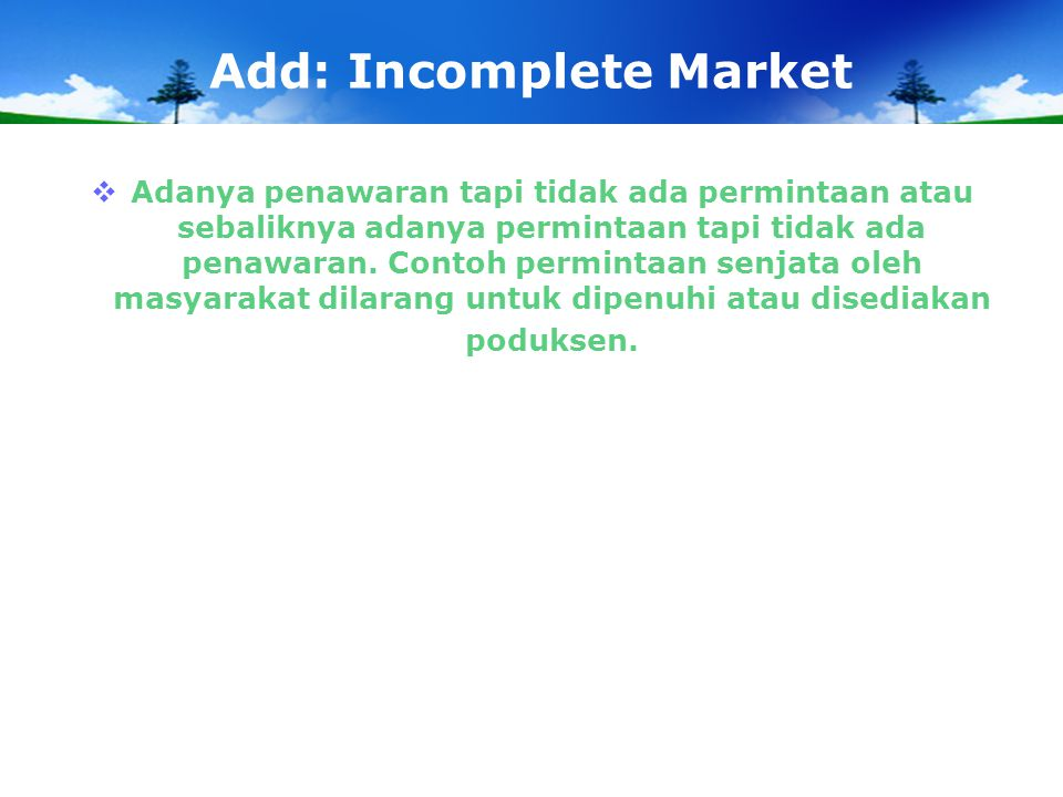 Add: Incomplete Market