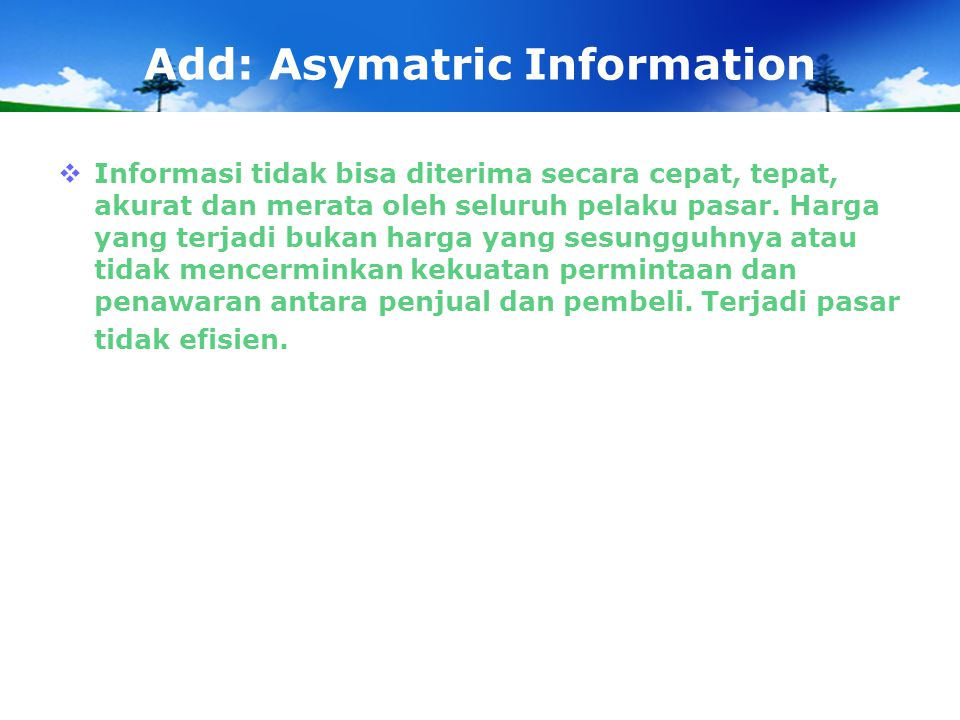 Add: Asymatric Information